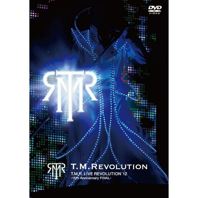 T.M.R. Live Revolution 12-15th Anniversary Final
