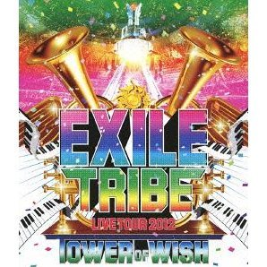 Exile Tribe Live Tour 2012 Tower Of Wish [2Blu-ray]