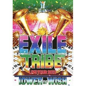 Exile Tribe Live Tour 2012 Tower Of Wish
