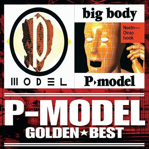 Golden Best P-Model / P-Model & Big Body [Limited Edition]