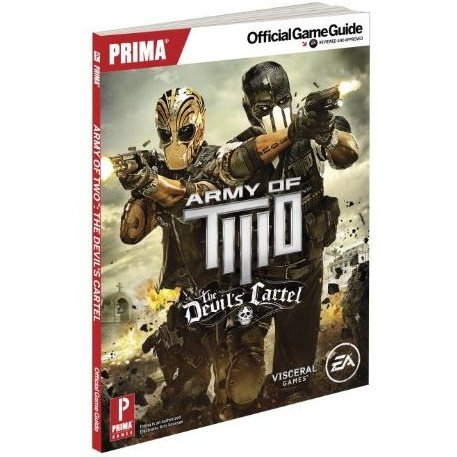 Army of Two: The Devil's Cartel Prima Official Game Guide