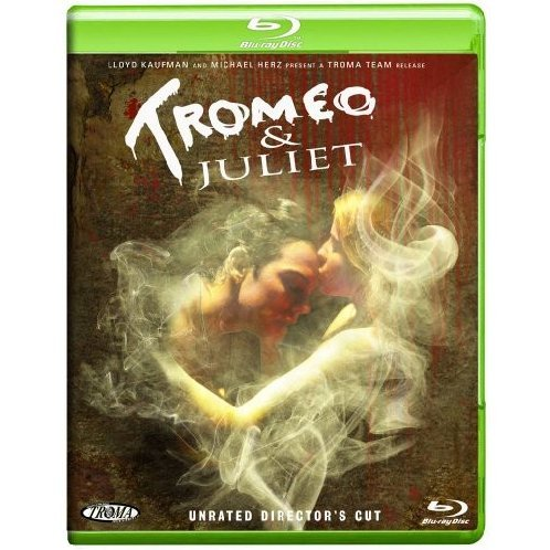 Tromeo & Juliet [Unrated Director's Cut]