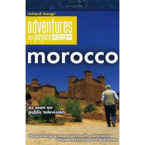 Richard Bangs' Adventures with Purpose: Morocco, Quest for the Kasbah