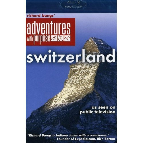 Richard Bangs' Adventures with Purpose: Switzerland, Quest for the Sublime