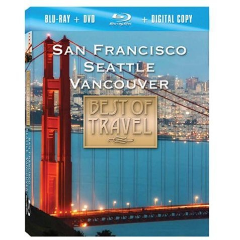 Best of Travel: San Francisco Seattle Vancouver
