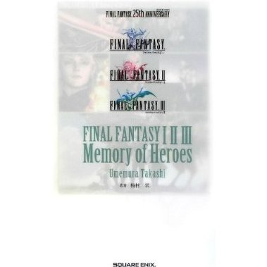 Final Fantasy I II III Memory Of Heroes