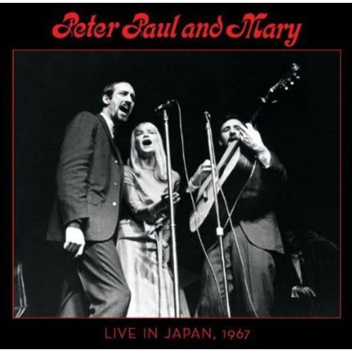 Peter Paul & Mary Live in Japan 1967