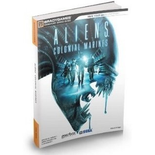 Aliens: Colonial Marines Signature Series Guide