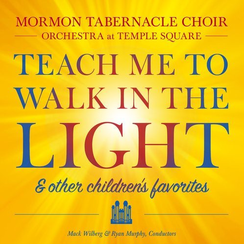 Teach Me to Walk in the Light: and Other Favorite Children's Songs