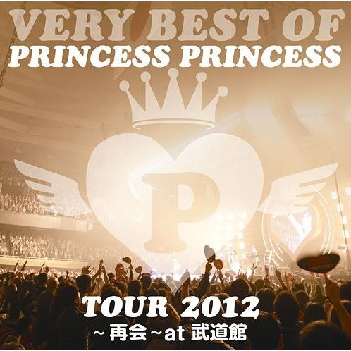 Very Best Of Princess Princess Tour 2012 - Saikai At Budokan