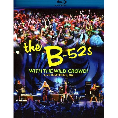 The B-52s with the Wild Crowd! Live In Athens, GA