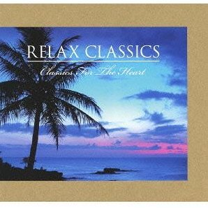 Relax Classics / Classics For The Heart