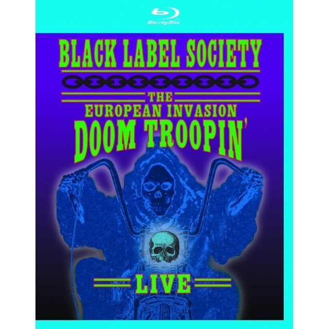 Black Label Society: The European Invasion - Doom Troopin' Live