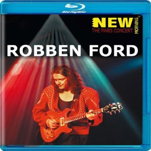 Robben Ford: New Morning, The Paris Concert