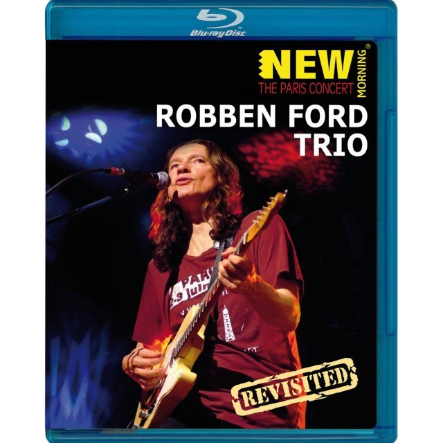 Robben Ford: The Paris Concert - Revisited