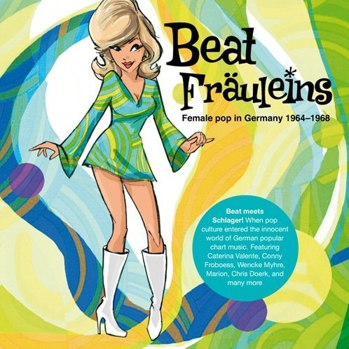 Beat Frsuleins: Female Pop in Germany 1964-68