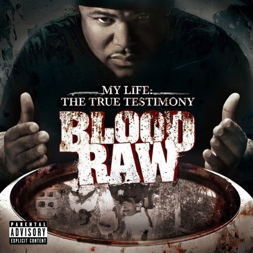 Cte Presents Blood Raw: My Life the True Testimony