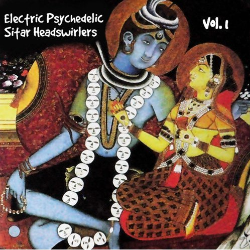 Electric Psychedelic Sitar Headswirlers Vol. 1