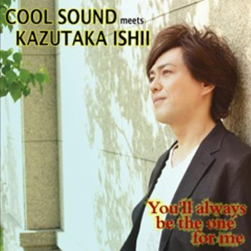 You'll Always Be The One For Me - Cool Sound Meets Kazutaka Ishii