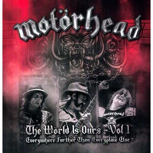 Motorhead: Vol. 1-World Is Ours-Everywhere Further Than E