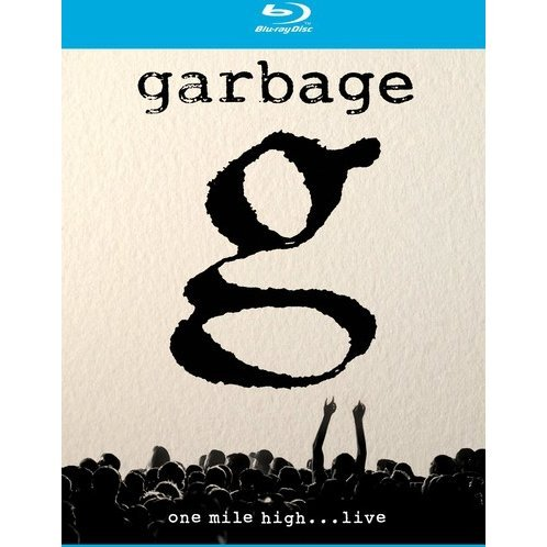 Garbage: One Mile High...Live