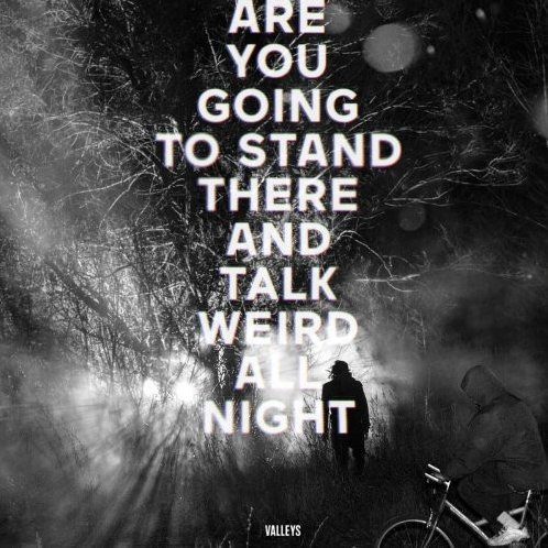 Are You Going to Stand There & Talk Weird All Night