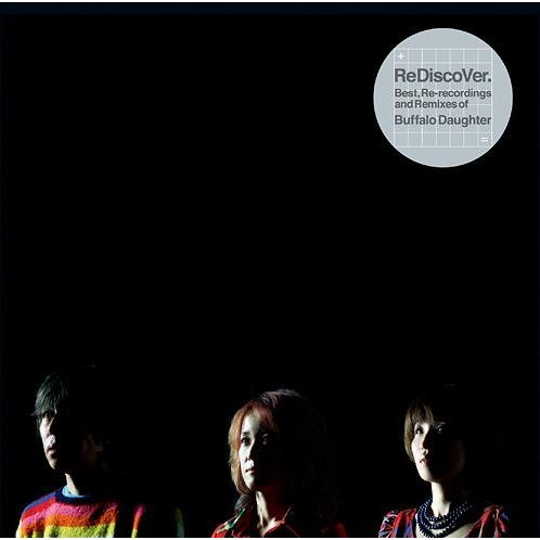 Rediscover Best Re-recordings And Remixes Of Buffalo Daughter [CD+CD-ROM]
