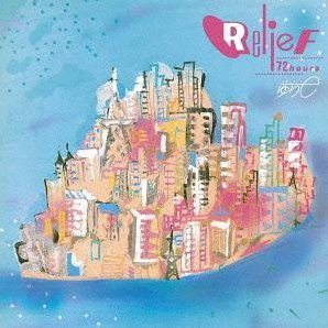 Relief 72 Hours [Blu-spec CD2]