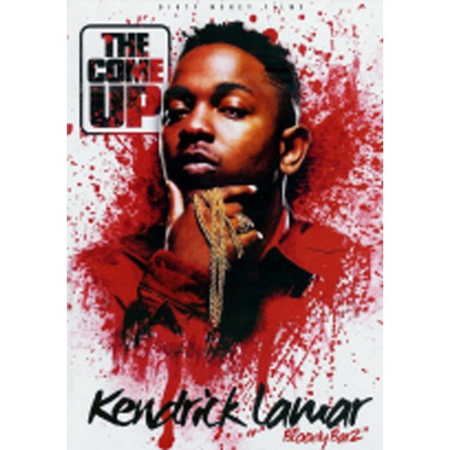 The Come Up: Kendrick Lamar - Bloody Barz