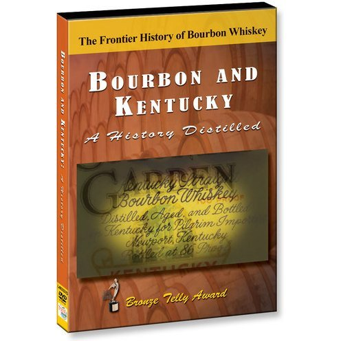 Bourbon and Kentucky: A History Distilled
