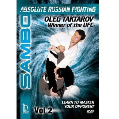 Sambo: Absolute Russian Fighting Vol. 2 - Learn to Master Your Opponent