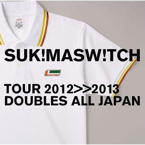 Sukima Switch Tour 2012-2013 - Doubles All Japan
