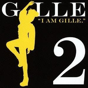 I Am Gille 2 [Limited Pressing]