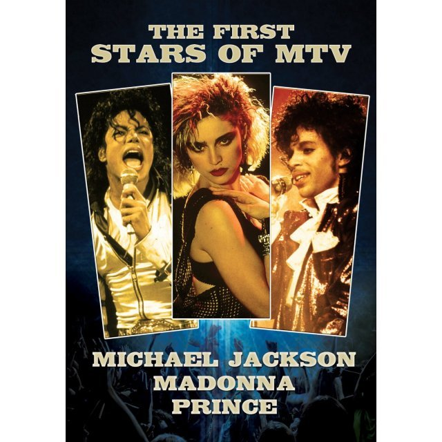 The First Stars of MTV: Michael Jackson / Madonna / Prince