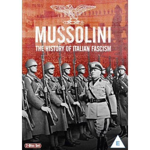 Mussolini: The History of Italian Fascism