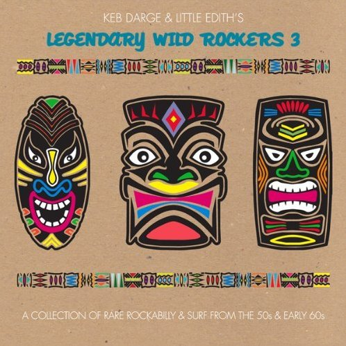 Keb Darge & Little Edith's Legendary Wild Rockers: Vol. 3-Keb Darge & Little Edith's Legendary Wild R