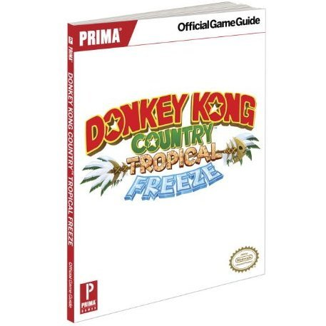 Donkey Kong Country: Tropical Freeze Official Game Guide