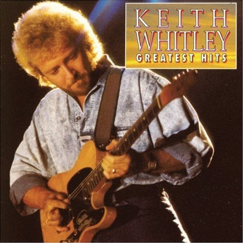 Keith Whitley Greatest Hits