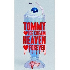 Tommy Ice Cream Heaven Forever [CD+DVD Limited Edition]