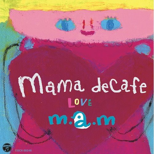 Mama Decafe - Love