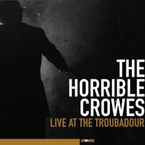 The Horrible Crowes Live at the Troubadour [LP+DVD]