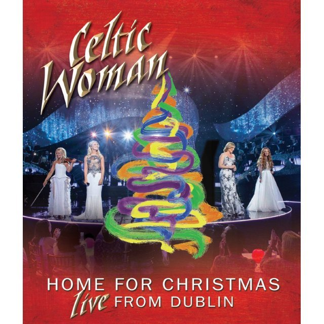Celtic Woman Home For Christmas: Live From Dublin