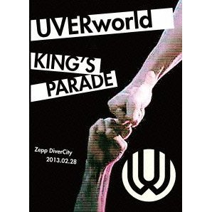 Uverworld King's Parade Zepp Divercity 2013.02.28 [Limited Edition]