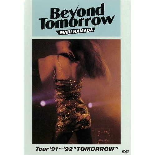Beyond Tomorrow Tour '91-'92 - Tomorrow