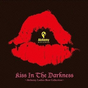 Kiss In The Darkness - Alchemy Ladies Best Collection