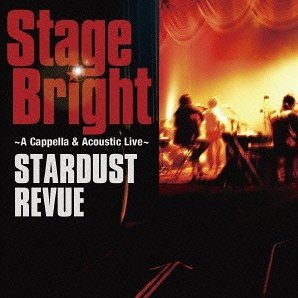 Stage Bright - A Cappella & Acoustic Live [CD+DVD Limited Edition]