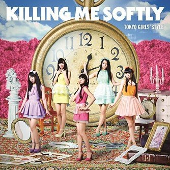 Killing Me Softly [CD+Blu-ray Type A]