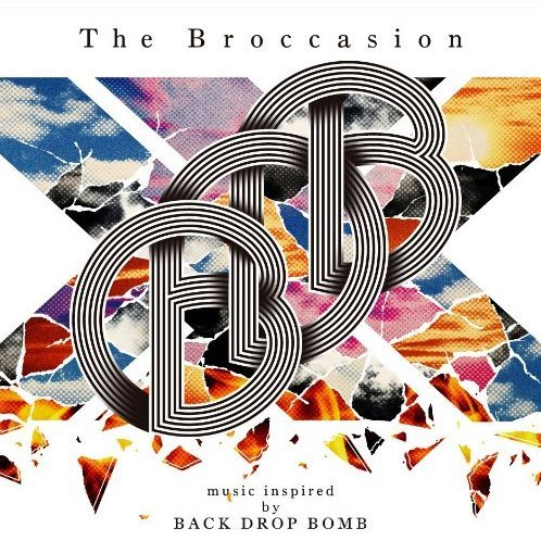 Broccasion - Music Inspired By Back Drop Bomb