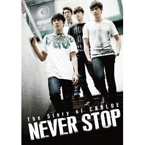 Story of Cnblue / Never Stop