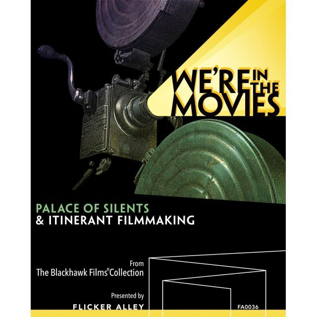 We're in the Movies: Palace of Silents And Itinerant Filmmaking